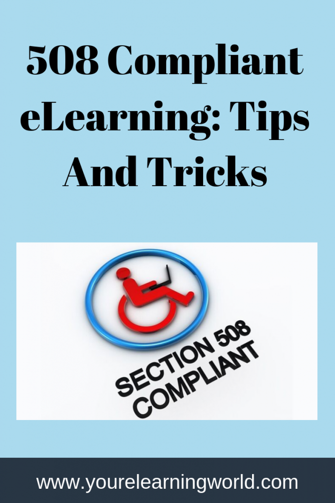 508 Compliant ELearning: Tips and tricks