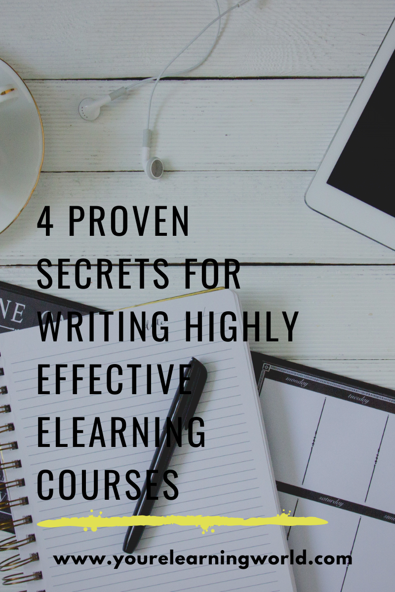 4 Proven Secrets for Writing Highly Effective ELearning Courses