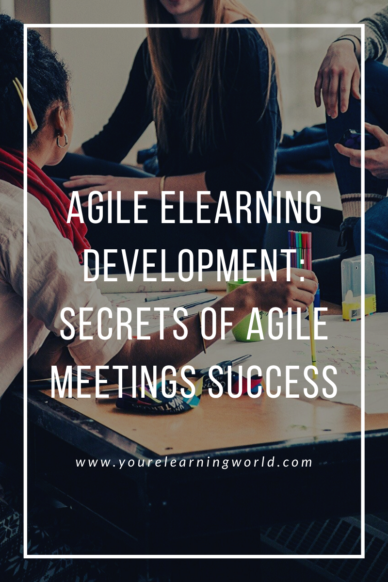 Agile ELearning Development: Secrets of Agile meetings success