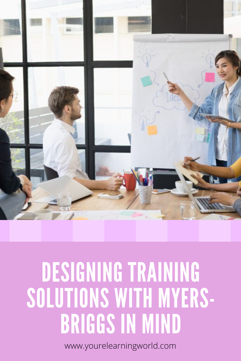 Designing-Training-Solutions-With-Myers-Briggs-In-Mind