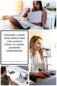 Learning Curve: How Employers Can Change Steep To Genial Learning Experiences
