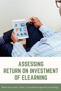 Assessing Return On Investment of elearning