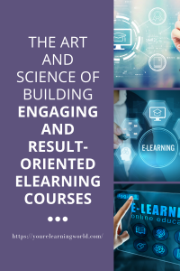 Engaging and Result-Oriented ELearning Course