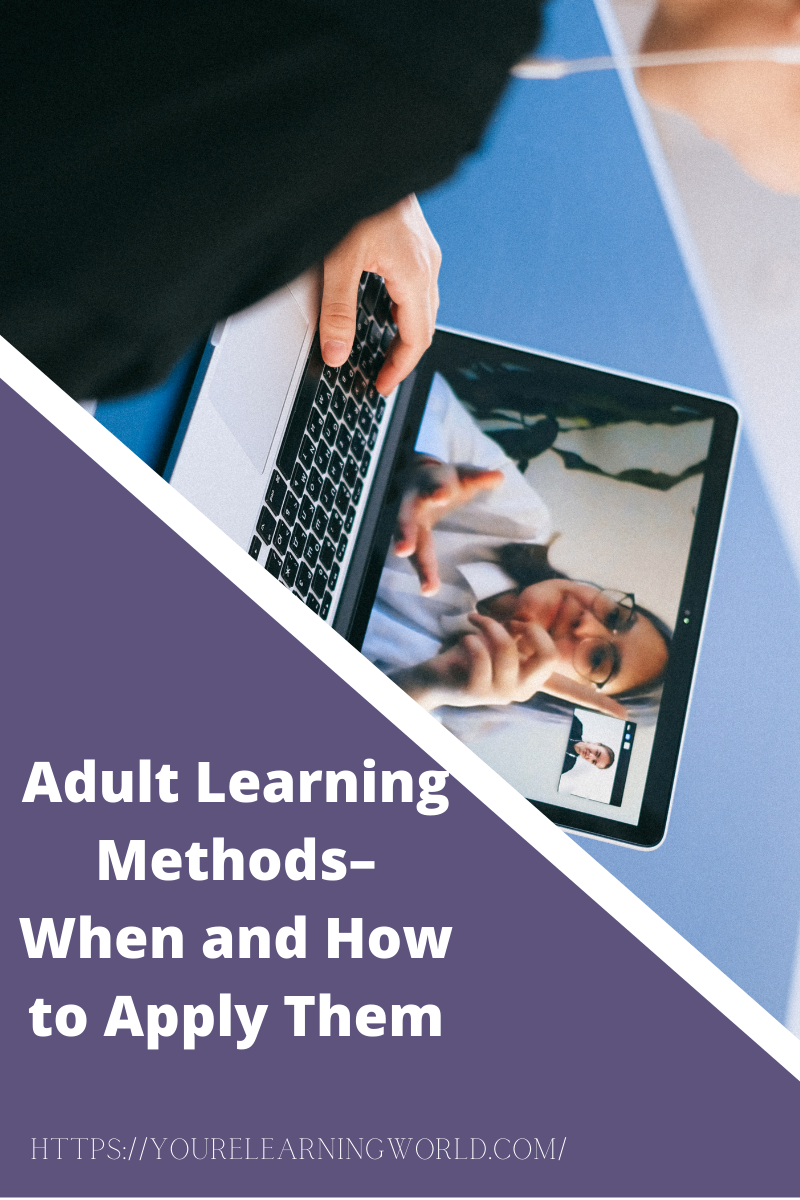 Adult Learning Methods– When and How to Apply Them